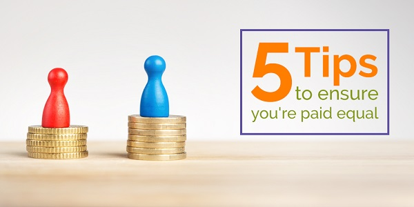 5 tips to ensure you are paid equal